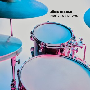 Jörg Mikula – Music for Drums