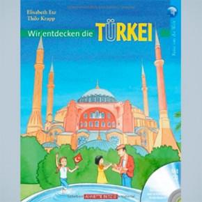 Wir entdecken die Türkei
